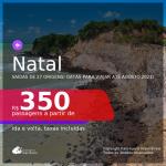 Passagens para <b>NATAL</b>, com datas para viajar até AGOSTO 2021! A partir de R$ 350, ida e volta, c/ taxas!