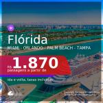 Passagens para a <b>FLÓRIDA: Miami, Orlando, Palm Beach ou Tampa</b>, com datas para viajar em 2021, de Janeiro até Agosto! A partir de R$ 1.870, ida e volta, c/ taxas!