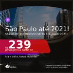 Passagens para <b>SÃO PAULO</b>, com datas para viajar até JULHO 2021! A partir de R$ 239, ida e volta, c/ taxas!