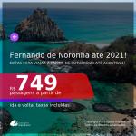 Passagens para <b>FERNANDO DE NORONHA</b>, com datas para viajar a partir de OUTUBRO/20 até AGOSTO/21! A partir de R$ 749, ida e volta, c/ taxas!