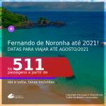Passagens para <b>FERNANDO DE NORONHA</b>, com datas para viajar até AGOSTO/2021! A partir de R$ 511, ida e volta, c/ taxas!