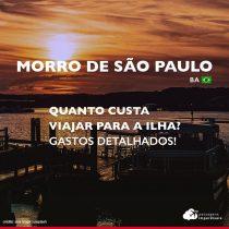Quanto custa viajar para Morro de São Paulo: veja os gastos com roteiro de 4 dias