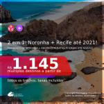 Passagens 2 em 1 – <b>FERNANDO DE NORONHA + RECIFE</b>, com datas para viajar até AGOSTO 2021! A partir de R$ 1.145, todos os trechos, c/ taxas!