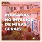 Pousadas em Minas Gerais: lugares imperdíveis para conhecer