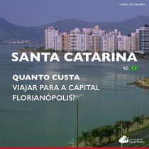 Quanto custa viajar para Florianópolis: veja diferentes faixas de preços