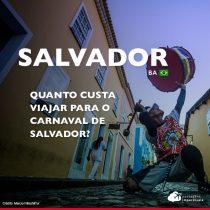 Quanto custa viajar para o Carnaval de Salvador: gastos em roteiro de 8 dias