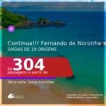 Continua!!! Passagens para <b>FERNANDO DE NORONHA</b>! A partir de R$ 304, ida e volta, c/ taxas!