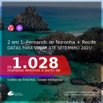 Passagens 2 em 1 – <b>FERNANDO DE NORONHA + RECIFE</b>, com datas para viajar até SETEMBRO 2021! A partir de R$ 1.028, todos os trechos, c/ taxas!
