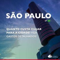Quanto custa viajar para São Paulo: gastos em roteiros de 3 e 5 dias
