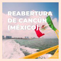 Reabertura de Cancún (México): conheça os protocolos