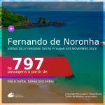 Passagens para <b>FERNANDO DE NORONHA</b>, com datas para viajar até NOVEMBRO 2021! A partir de R$ 797, ida e volta, c/ taxas!