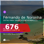 Passagens para <b>FERNANDO DE NORONHA</b>, com datas para viajar até NOVEMBRO/21! A partir de R$ 676, ida e volta, c/ taxas!