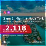 Passagens 2 em 1 – <b>MIAMI + NOVA YORK</b>, com datas para viajar a partir de Março até Novembro/21! A partir de R$ 2.118, todos os trechos, c/ taxas!