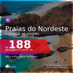 Passagens para as <b>PRAIAS DO NORDESTE</b>! A partir de R$ 188, ida e volta, c/ taxas!