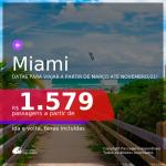 Passagens para <b>MIAMI</b>, com datas para viajar a partir de Março até Novembro/21! A partir de R$ 1.579, ida e volta, c/ taxas!