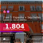 IMPERDÍVEL!!! Promoção de Passagens 2 em 1 – <b>ESPANHA + SEYCHELLES</b>! A partir de R$ 1.804, todos os trechos, c/ taxas!