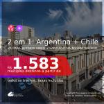 Passagens 2 em 1 – <b>ARGENTINA: Buenos Aires + CHILE: Santiago</b>, com datas para viajar até NOVEMBRO/21! A partir de R$ 1.583, todos os trechos, c/ taxas!