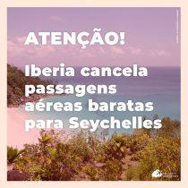 Iberia cancela passagens baratas para Seychelles vendidas em 17 e 18 de janeiro