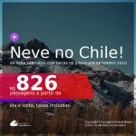 NEVE NO CHILE!!! Passagens para <b>SANTIAGO</b>, com datas para viajar de Junho até Setembro 2021! A partir de R$ 826, ida e volta, c/ taxas!