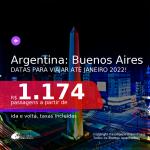 DATAS PARA VIAJAR ATÉ JANEIRO 2022! Passagens para a <b>ARGENTINA: Buenos Aires</b> a partir de R$ 1.174, ida e volta, c/ taxas!