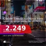 IMPERDÍVEL!!! Promoção de Passagens em <b>CLASSE EXECUTIVA</b> para <b>Nova York</b>! A partir de R$ 2.249, ida e volta, c/ taxas!