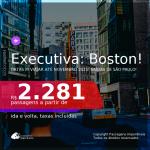 IMPERDÍVEL!!! Promoção de Passagens em <b>CLASSE EXECUTIVA</b> para <b>BOSTON</b>, com datas para viajar até NOVEMBRO 2021! A partir de R$ 2.281, ida e volta, c/ taxas!
