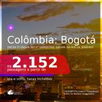 Seleção de Passagens para a <b>COLÔMBIA: Bogotá</b>, com datas para viajar no 2° Semestre! A partir de R$ 2.152, ida e volta, c/ taxas!