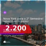 Passagens para <b>NOVA YORK</b>, com datas para viajar no 2° Semestre! A partir de R$ 2.200, ida e volta, c/ taxas!