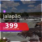 Programe sua viagem para o JALAPÃO! Passagens para <b>PALMAS</b>, com datas para viajar até NOVEMBRO 2021! A partir de R$ 399, ida e volta, c/ taxas!