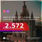 AINDA DÁ TEMPO! Passagens 2 em 1 – <b>ESPANHA: Barcelona ou Madri + TURQUIA: Istambul</b>, com datas para viajar no 2º Semestre! A partir de R$ 2.572, todos os trechos, c/ taxas!