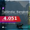 Datas para viajar no 2° Semestre, voando pela Qatar! Passagens para a <b>TAILÂNDIA: Bangkok</b> a partir de R$ 4.051, ida e volta, c/ taxas! Opções com BAGAGEM INCLUÍDA!