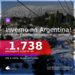Inverno na Argentina! Passagens para <b>BARILOCHE ou USHUAIA</b>, com datas para viajar de Junho até Setembro 2021! A partir de R$ 1.738, ida e volta, c/ taxas!