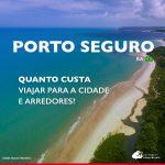 Quanto custa viajar para Porto Seguro: veja gastos detalhados com roteiro pela cidade e arredores