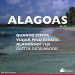 Quanto custa viajar para Alagoas: veja gastos em roteiro de 9 dias