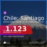 Passagens para o <b>CHILE: Santiago</b>, com datas para viajar no 2º Semestre/2021! A partir de R$ 1.123, ida e volta, c/ taxas!