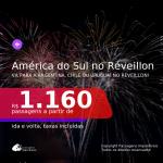 <b>AMÉRICA DO SUL no RÉVEILLON</b>! Passagens para a <b>ARGENTINA: Buenos Aires ou Mendoza, CHILE: Santiago ou URUGUAI: Montevideo</b>! A partir de R$ 1.160, ida e volta, c/ taxas!