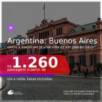 Seleção de Passagens para a <b>ARGENTINA: Buenos Aires</b>, com datas a partir do 2º Semestre/21 até Janeiro/2022! A partir de R$ 1.260, ida e volta, c/ taxas!