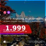 Passagens 3 em 1 para a <b>ARGENTINA</b> – Vá para: <b>Ushuaia + El Calafate + Buenos Aires</b>, com datas para viajar no 2º Semestre 2021! A partir de R$ 1.999, todos os trechos, c/ taxas!