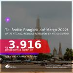 Datas para viajar até MARÇO 2022, inclusive no RÉVEILLON! Passagens para a <b>TAILÂNDIA: Bangkok</b> a partir de R$ 3.916, ida e volta, c/ taxas, em até 4x SEM JUROS!