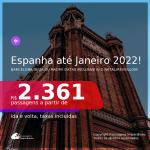 Datas para viajar até JANEIRO 2022, inclusive no Natal/Réveillon!!! Passagens para a <b>ESPANHA: Barcelona, Ibiza ou Madri</b> a partir de R$ 2.361, ida e volta, c/ taxas!