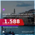 AINDA DÁ TEMPO!!! IMPERDÍVEL! Passagens para <b>ISRAEL</b>, com datas para viajar até 2022! A partir de R$ 1.588, ida e volta, c/ taxas!