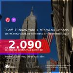 Passagens 2 em 1 – <b>NOVA YORK + MIAMI ou ORLANDO</b>, com datas para viajar no 2° Semestre de 2021! A partir de R$ 2.090, todos os trechos, c/ taxas!