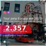 Tour pela <b>EUROPA</b> até 2022! Chegue por <b>Londres</b>, e vá embora por <b>Lisboa</b>! A partir de R$ 2.357, todos os trechos, c/ taxas!
