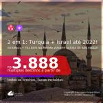 Datas para viajar até 2022! Passagens 2 em 1 – <b>TURQUIA: Istambul + ISRAEL: Tel Aviv</b>! A partir de R$ 3.888, todos os trechos, c/ taxas!