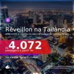 Passagens para o <b>RÉVEILLON</b> na <b>TAILÂNDIA: Bangkok</b>! A partir de R$ 4.072, ida e volta, c/ taxas!