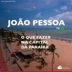 O que fazer em João Pessoa: roteiro, hotéis, restaurantes e transporte