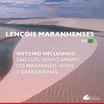 O que fazer nos Lençóis Maranhenses: roteiro por São Luís, Santo Amaro, Atins e Barreirinhas