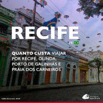 Quanto custa viajar para Recife, Olinda, Porto de Galinhas e Praia dos Carneiros