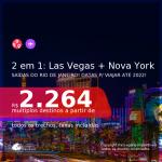 Passagens 2 em 1 – <b>LAS VEGAS + NOVA YORK</b>, com datas para viajar até 2022! A partir de R$ 2.264, todos os trechos, c/ taxas!