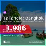 Passagens para a <b>TAILÂNDIA: Bangkok</b>, na melhor época para viajar, de Novembro/21 até Março/22, inclusive Ano Novo! A partir de R$ 3.986, ida e volta, c/ taxas!